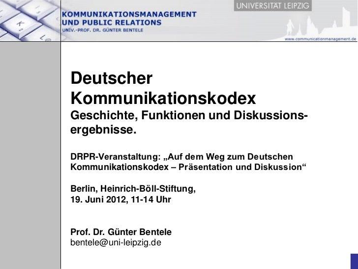 """DeutscherKommunikationskodexGeschichte, Funktionen und Diskussions-ergebnisse.DRPR-Veranstaltung: """"Auf dem Weg zum Deutsch..."""