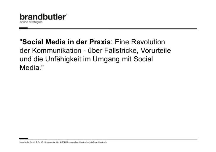 """Benjamin Loos, brandbutler GmbH & Co. KG Köln: Präsentation """"Social Media in der Praxis"""""""