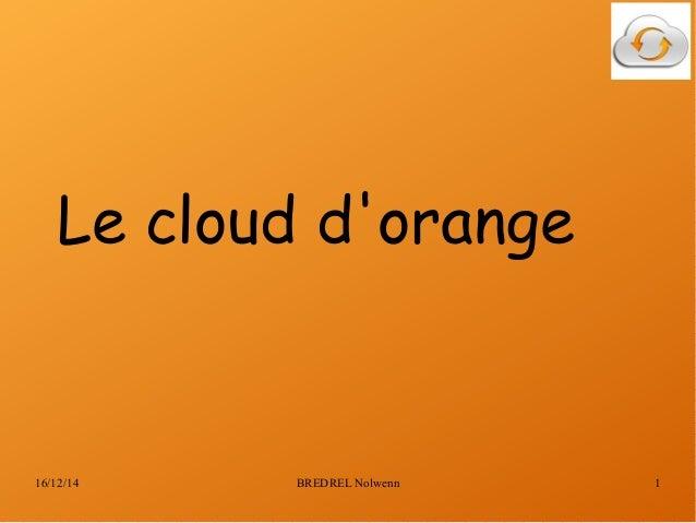 16/12/14 BREDREL Nolwenn 1 Le cloud d'orange