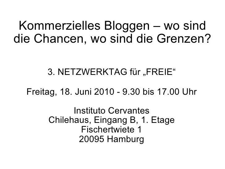 """3. NETZWERKTAG für """"FREIE"""" Freitag, 18. Juni 2010 - 9.30 bis 17.00 Uhr Instituto Cervantes Chilehaus, Eingang B, 1. Etage ..."""