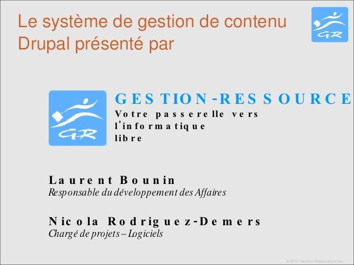 Laurent Bounin Responsable du développement des Affaires Nicola Rodriguez-Demers Chargé de projets – Logiciels Le système ...