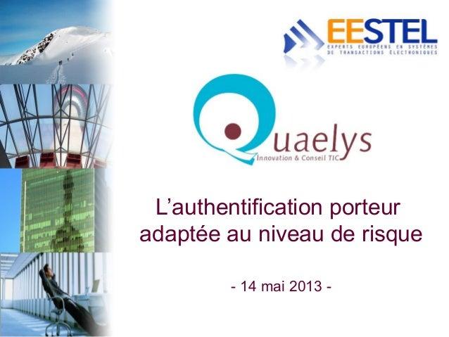 L'authentification porteuradaptée au niveau de risque- 14 mai 2013 -