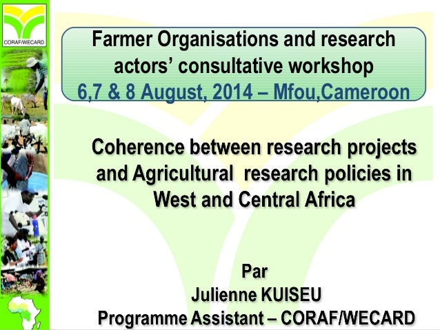 Farmer Organisations and research actors' consultative workshop 6,7 & 8 August, 2014 – Mfou,Cameroon