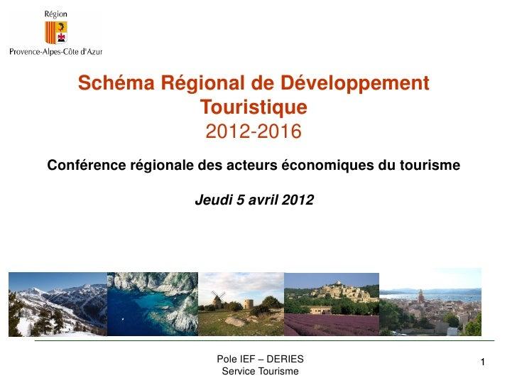 Schéma Régional de Développement              Touristique               2012-2016Conférence régionale des acteurs économiq...