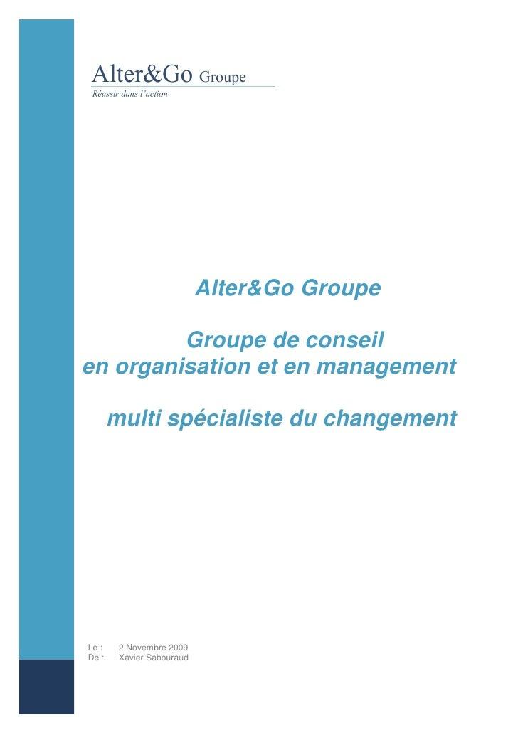 Alter&Go Groupe           Groupe de conseil en organisation et en management         multi spécialiste du changement     L...