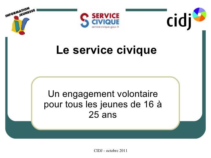 Un engagement volontaire pour tous les jeunes de 16 à 25 ans Le service civique