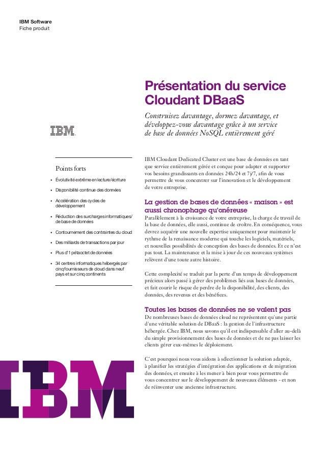 IBM Software Présentation du service Cloudant DBaaS Construisez davantage, dormez davantage, et développez-vous davantage ...
