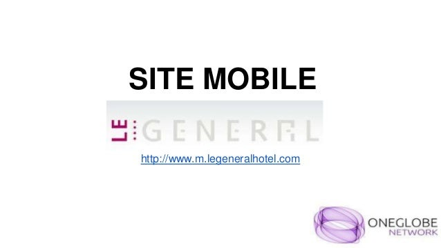 SITE MOBILE  http://www.m.legeneralhotel.com