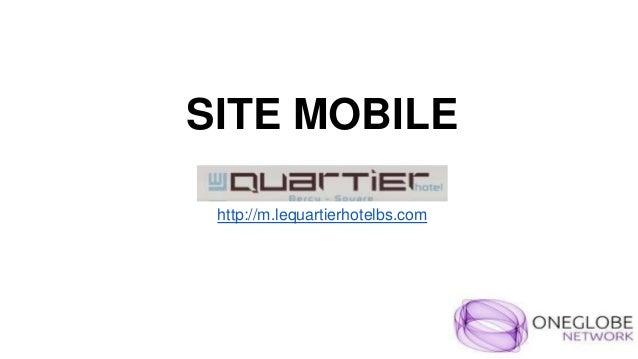 SITE MOBILE  http://m.lequartierhotelbs.com