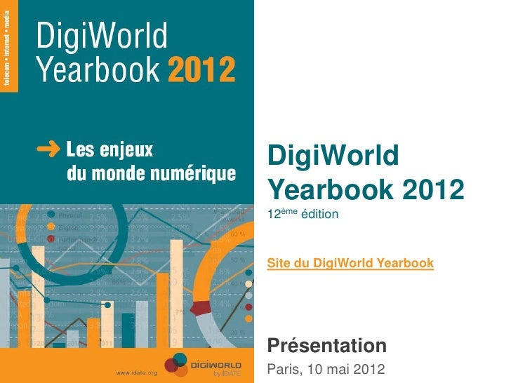DigiWorld                 Yearbook 2012                 12ème édition                 Site du DigiWorld Yearbook          ...