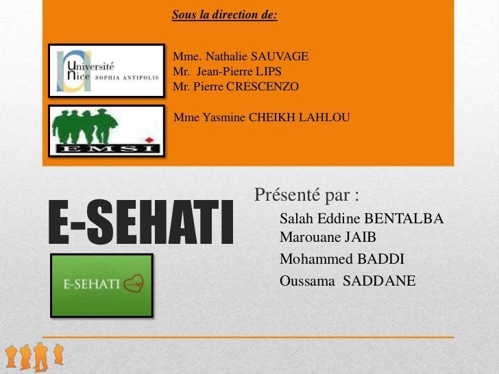 Sous la direction de:     Mme. Nathalie SAUVAGE     Mr. Jean-Pierre LIPS     Mr. Pierre CRESCENZO     Mme Yasmine CHEIKH L...