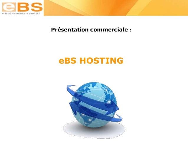 Présentation commerciale : eBS HOSTING