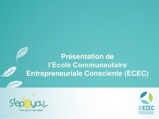 Présentation de l'Ecole Communautaire Entrepreneuriale Consciente (ECEC)