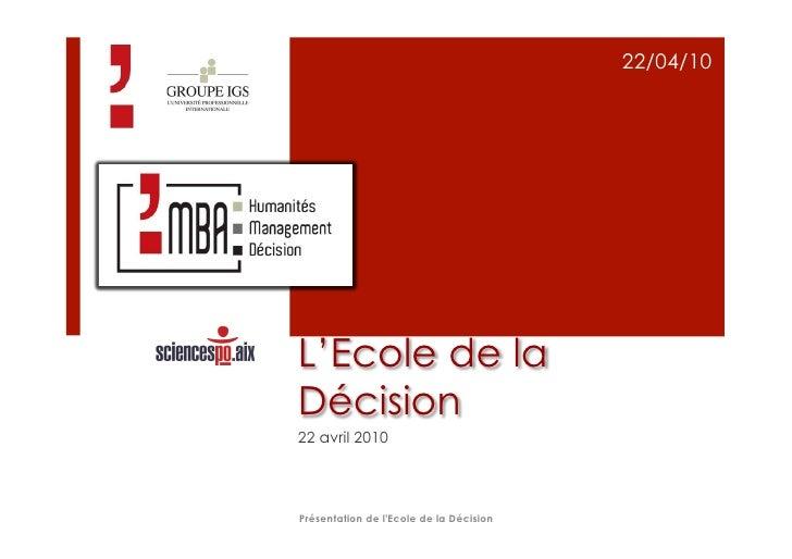 22/04/10     L'Ecole de la Décision 22 avril 2010     Présentation de l'Ecole de la Décision