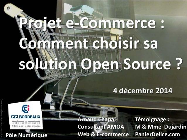 http://www.flickr.com/photos/29487767@N02/3338900345/ Projet e-Commerce : Comment choisir sa solution Open Source ? 4 déce...