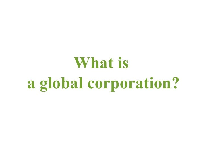 What's a 21st century global corporation ?