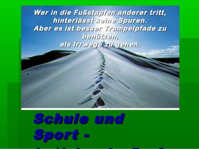 Schule undSchule und Sport -Sport - Wer in die Fußstapfen anderer tritt,Wer in die Fußstapfen anderer tritt, hinterlässt k...