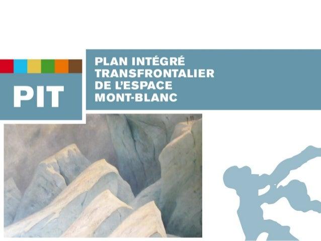 L'Espace Mont-Blanc et son Plan Intégré Transfrontalier              Défis, réalisations et perspectives                  ...