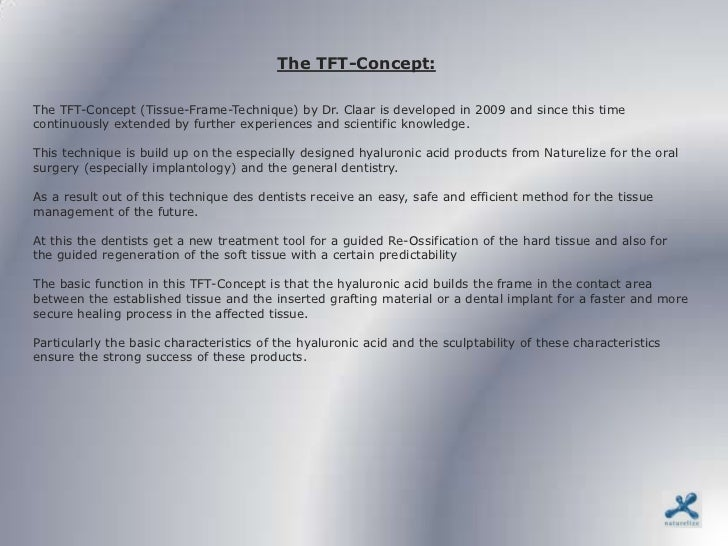 The TFT-Concept:The TFT-Concept (Tissue-Frame-Technique) by Dr. Claar is developed in 2009 and since this timecontinuously...