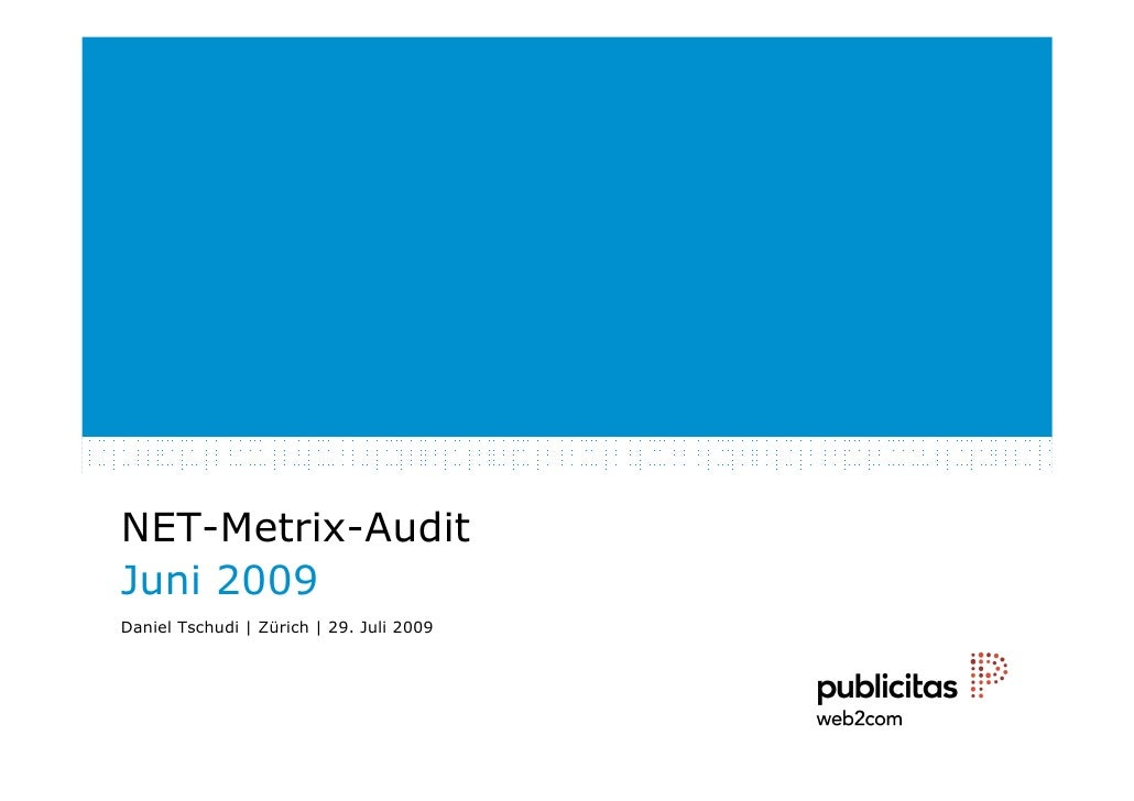 NET-Metrix-Audit Juni 2009 Daniel Tschudi   Zürich   29. Juli 2009