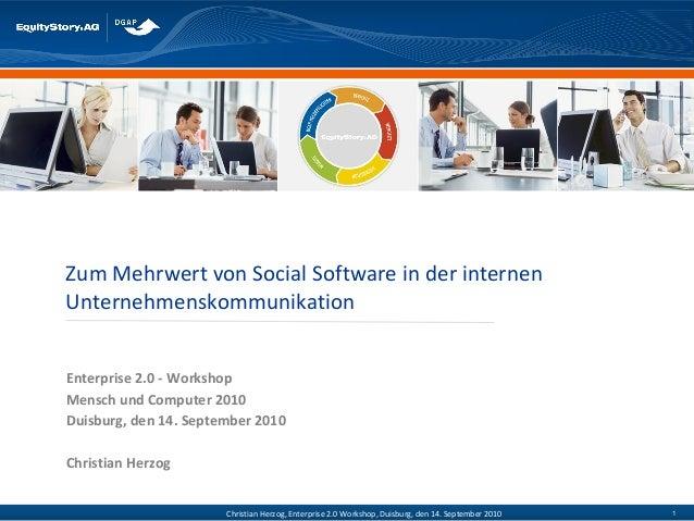 Zum Mehrwert von Social Software in der internen Unternehmenskommunikation Enterprise 2.0 - Workshop Mensch und Computer 2...