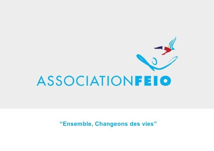 """Ensemble, Changeons des vies""<br />"