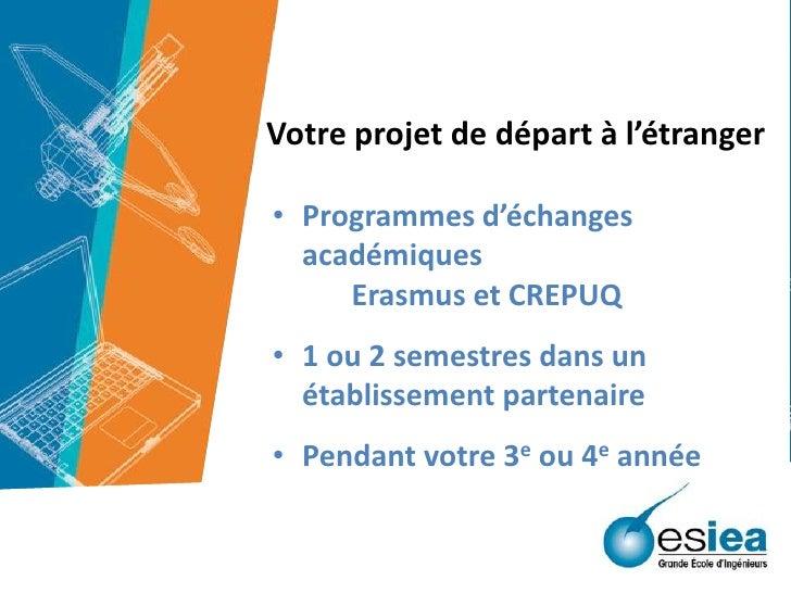 Votre projet de départ à l'étranger<br />Programmes d'échanges académiques Erasmus et CREPUQ<br />1 ou 2 semestres dans ...