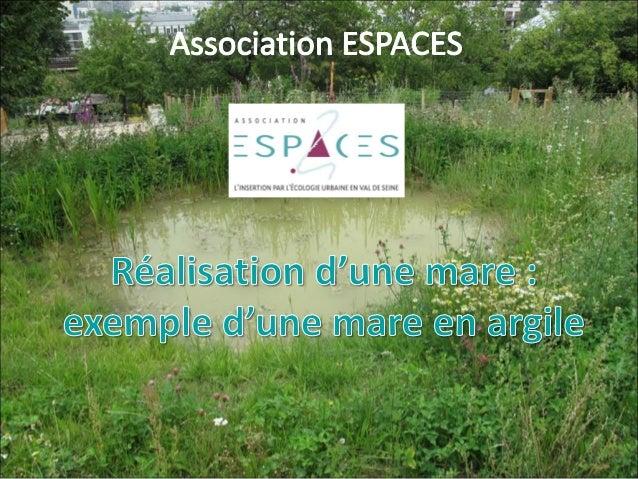 Association Espaces             Réalisation de mares            La mare en argile                    Conclusion           ...