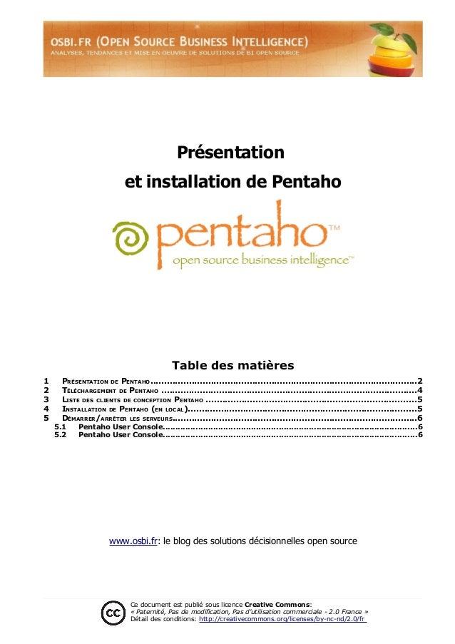 Présentation et installation de Pentaho Table des matières 1 PRÉSENTATION DE PENTAHO.........................................