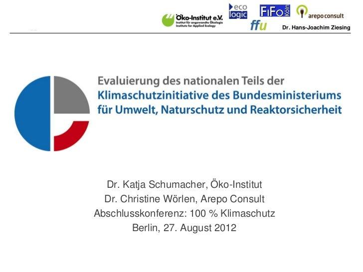 Dr. Hans-Joachim Ziesing  Dr. Katja Schumacher, Öko-Institut  Dr. Christine Wörlen, Arepo ConsultAbschlusskonferenz: 100 %...