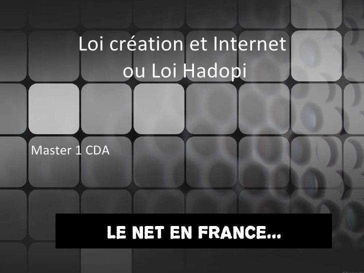 Loi création et Internet  ou Loi Hadopi Master 1 CDA