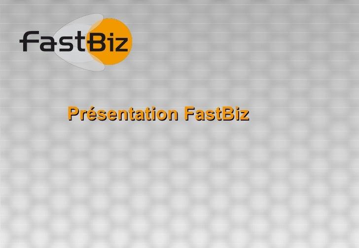 Présentation FastBiz