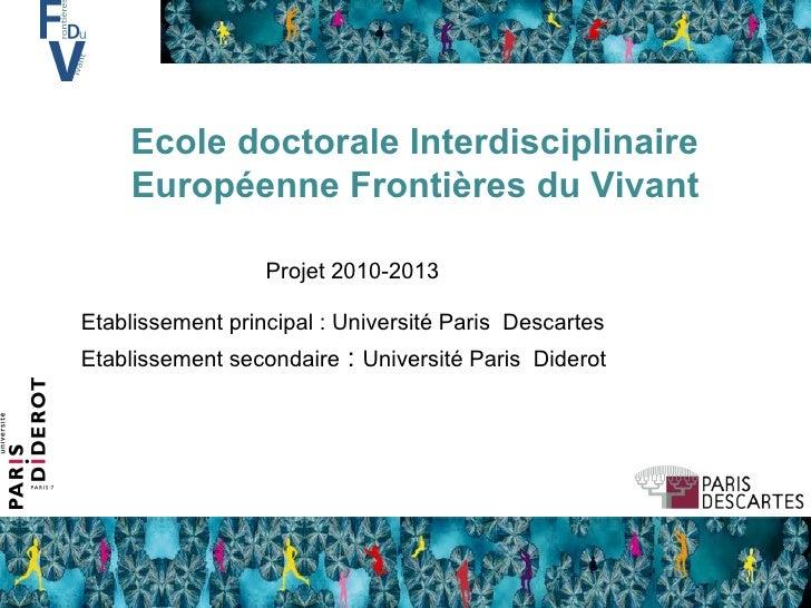 Ecole doctorale Interdisciplinaire Européenne Frontières du Vivant Etablissement principal : Université Paris  Descartes E...