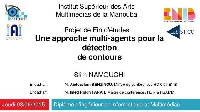 Diplôme d'ingénieur en informatique et MultimédiasJeudi 03/09/2015 Une approche multi-agents pour la détection de contours...