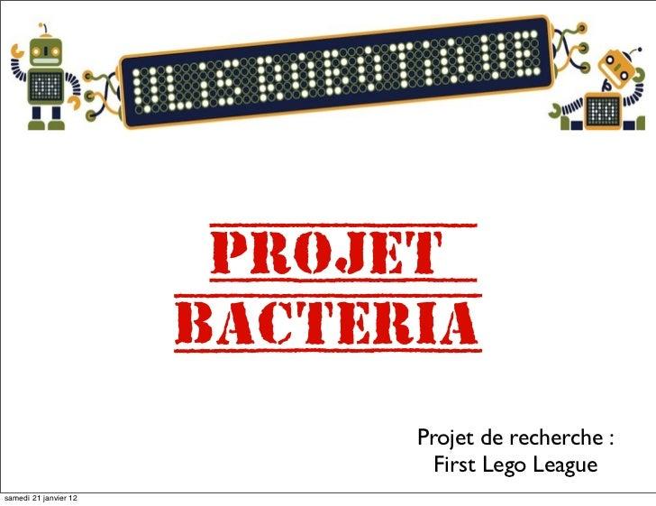 Projet                       Bacteria                             Projet de recherche :                               Firs...
