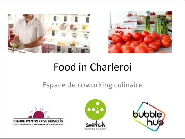 1 Food in Charleroi Espace de coworking culinaire