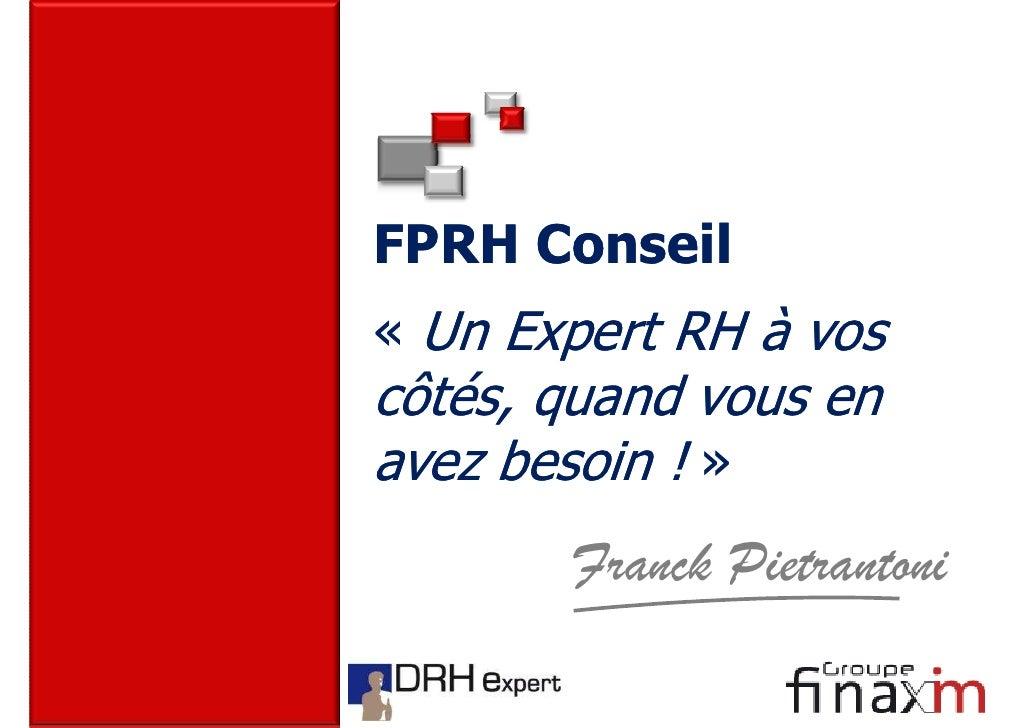 FPRH Conseil « Un Expert RH à vos côtés, quand vous en avez besoin ! »        Franck Pietrantoni
