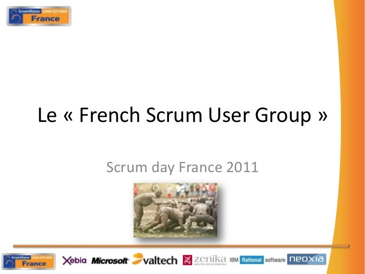 Le « French ScrumUser Group »<br />Scrumday France 2011<br />
