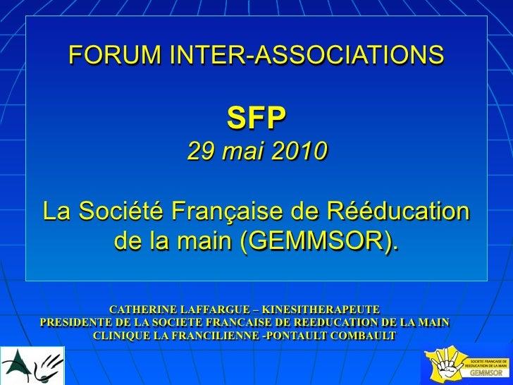 FORUM INTER-ASSOCIATIONS                             SFP                      29 mai 2010  La Société Française de Rééduca...