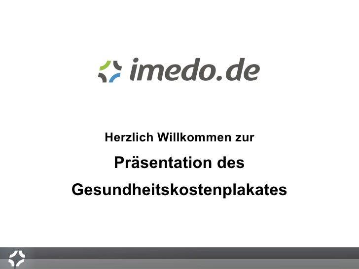 Herzlich Willkommen zur      Präsentation des Gesundheitskostenplakates           Pressekonferenz zum Gesundheitskostenpla...