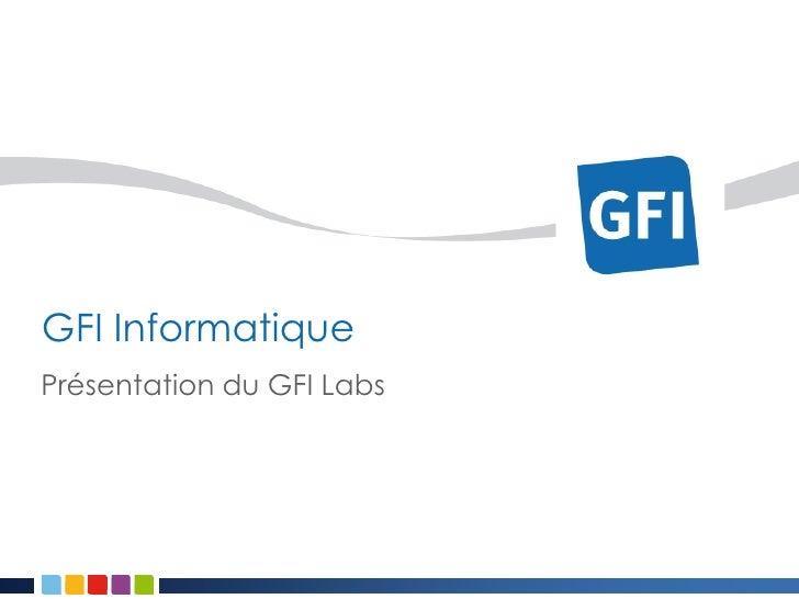 Présentation du GFI Labs<br />GFI Informatique<br />