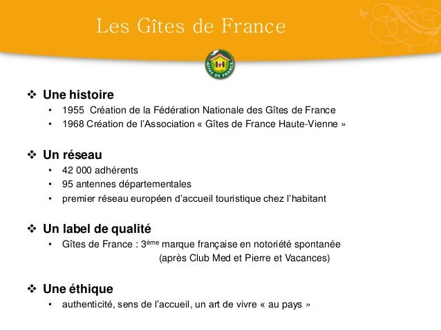 Les Gîtes de France Une histoire   •   1955 Création de la Fédération Nationale des Gîtes de France   •   1968 Création d...
