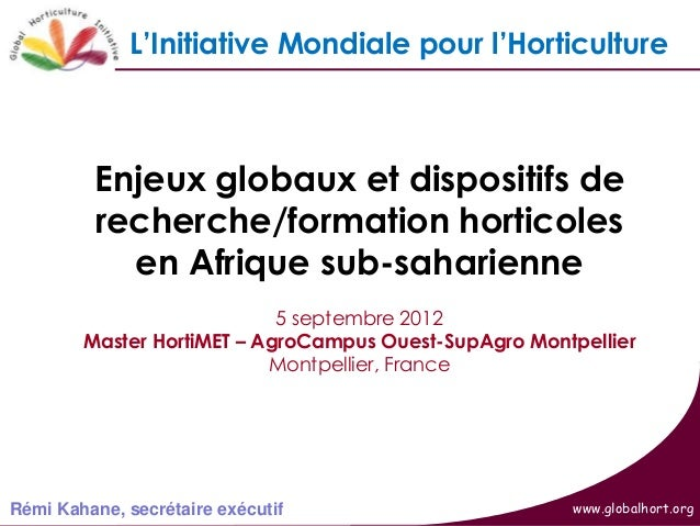 L'Initiative Mondiale pour l'Horticulture   Global Horticulture Initiative                   Enjeux globaux et dispositifs...