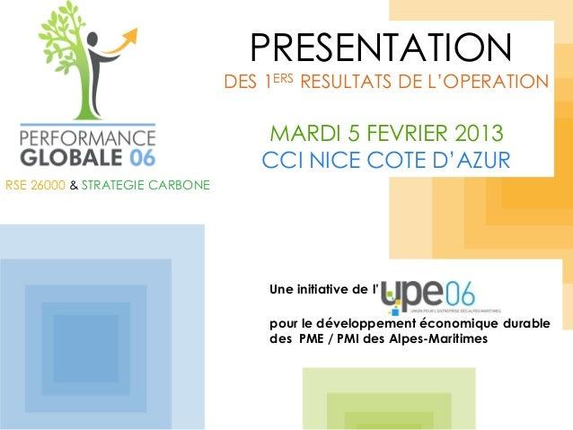 PRESENTATION                                DES 1ERS RESULTATS DE L'OPERATION                                   MARDI 5 FE...