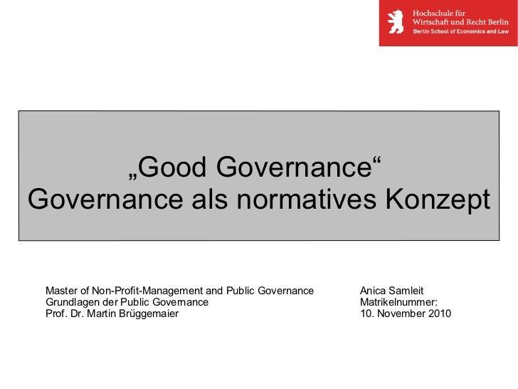 """"""" Good Governance""""  Governance als normatives Konzept Master of Non-Profit-Management and Public Governance Grundlagen der..."""