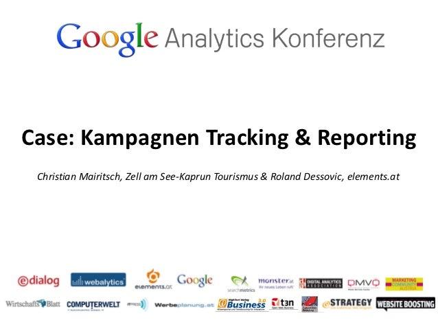 Google Analytics Konferenz 2012: Christian Mairitsch, Zell am See-Kaprun Tourismus & Roland Dessovic, elements.at: Kampagnentracking