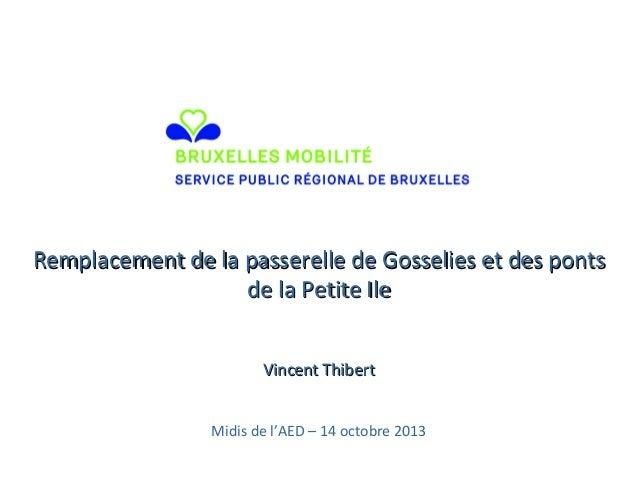 Remplacement de la passerelle de Gosselies et des ponts de la Petite Ile  Remplacement de la passerelle de Gosselies et de...