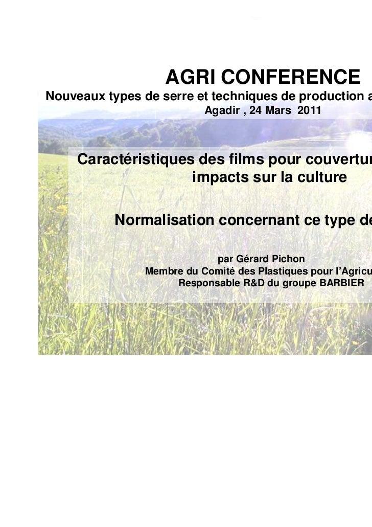 AGRI CONFERENCENouveaux types de serre et techniques de production adaptées au Maroc                          Agadir , 24 ...