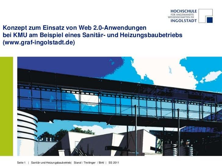 Konzept zum Einsatz von Web 2.0-Anwendungenbei KMU am Beispiel eines Sanitär- und Heizungsbaubetriebs(www.graf-ingolstadt....