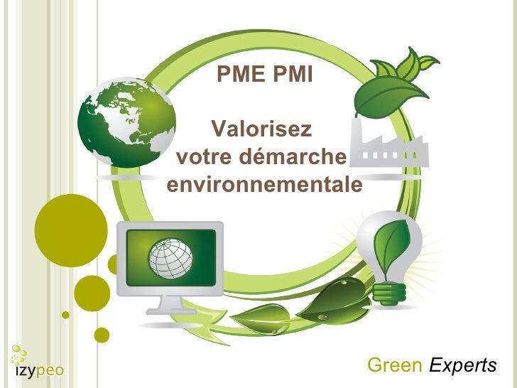 PME PMI Valorisez  votre démarche  environnementale Green   Experts